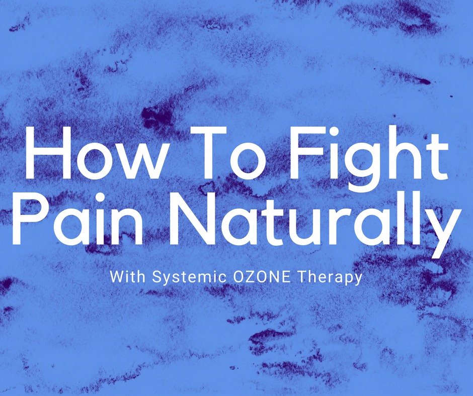 How To Fight Pain Naturally with Systemic Ozone Therapy - Sage